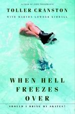 When Hell Freezes Over: Should I Bring My Skates?