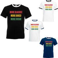 More Blacks More Dogs More Irish Ringer T-Shirt, Socialism Political Funny BLM