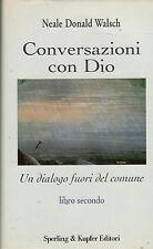 Conversazioni con Dio. Un dialogo fuori del comune. Libro 2°- N.D.WALSCH ST441