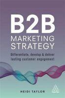 B2B Marketing Strategy Differentiate, Develop and Deliver Lasti... 9780749481063