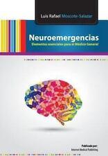 Neuroemergencias : Elementos Esenciales para el Médico General by Luis...