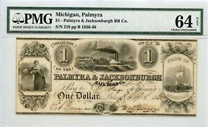 1838. $1  Palmyra, Michigan. Palmyra & Jacksonburg   PMG 64 Net. . First railway