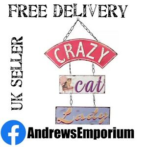 Crazy Cat Lady Metal Hanging Sign Fun plaque Shabby Chic Retro Funky