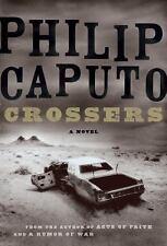 Crossers by Philip Caputo (2009, Hardcover)