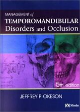 Management of Temporomandibular Disorders and Occlusion by Jeffrey P. Okeson...