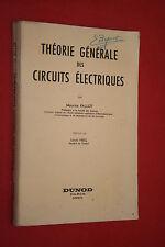 THEORIE GENERALE DES CIRCUITS ELECTRIQUES par M. FALLOT éd. DUNOD 1960  ILLUSTRE