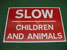 SLOW CHILDREN AND ANIMALS 3mm RIGID SIGN A4 300mm x 200mm