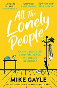 All The Lonely People: From the Richard and Judy bestselling a... by Gayle, Mike