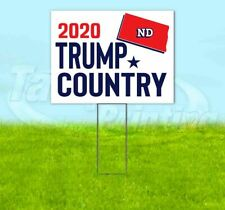 TRUMP COUNTRY NORTH DAKOTA 2020 18x24 Yard Sign WITH STAKE Corrugated Bandit