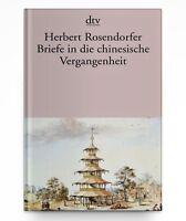 Briefe in die chinesische Vergangenheit v. Herbert Rosendorfer * Taschenbuch Neu