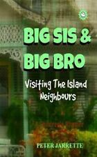 Big Sis and Big Bro Visiting the Island Neighbours by Peter Jarrette (2015,...