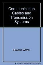 Communication Cables and Transmission Systems by Schubert, Werner-ExLibrary