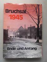 Bruchsal 1945 Ende und Anfang Besetzung Vorgeschichte Bevölkerung Besatzung 1971