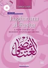 Lughatuna al-Fusha: A New Course in Modern Standard Arabic: Book 6 by Samia...