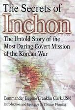 The Secrets of Inchon: The Untold Story of the Most Daring Covert Miss-ExLibrary