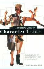The Writers Guide to Character Traits: Includes Profiles of Human Behaviors and
