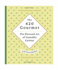 The 420 Gourmet: The Elevated Art of Cannabis Cuisine Free Shipping
