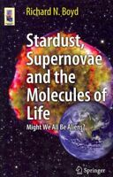 Stardust, Supernovae and the Molecules of Life : Might We All Be Aliens?, Pap...