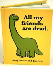 All My Friends Are Dead by Chronicle Books Staff, Avery Monsen and Jory John