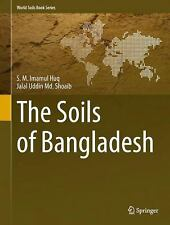 The Soils of Bangladesh 1 by S. M. Imamul Huq and Jalal Uddin Shoaib (2013,...