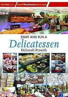 Start and Run a Delicatessen (Small Business Starters Series) (How to-ExLibrary