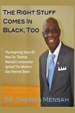 The Right Stuff Comes in Black, Too by Dr Thomas O. Mensah (English) Paperback B