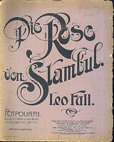 Leo Fall ~ Die Rose von Stambul ~ POTPOURRI ~ alte Noten übergroß