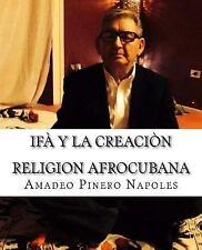 Coleccion Cosmogonia Afrocubana: Ifa y la Creacion : Oraculo de...