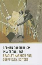 NEW German Colonialism in a Global Age (Politics, History, and Culture)