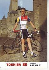 CYCLISME carte cycliste LAURENT BEZAULT  équipe TOSHIBA 89