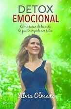 Detox emocional: Cómo sacar de tu vida lo que te impide ser, Silvia Olmedo