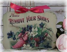 """""""REMOVE YOUR SHOES"""" Vintage Shabby Chic Country Cottage style Wall Decor Sign !"""