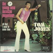 45 TOURS  2 TITRES / TOM JONES   THE YOUNG NEW MEXICAN PUPPETEER            A1