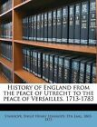 History of England from the peace of Utrecht to the peace of Versailles, 1713-17