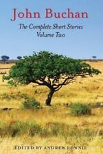 The Complete Short Stories - Volume Two by John Buchan and Andrew Lownie...