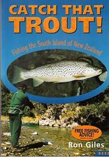 Catch that Trout: Fishing the South Island of New Zealand by Ron Giles
