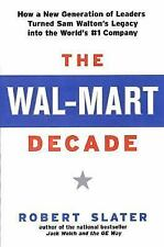 The Wal-Mart Decade : How a New Generation of Leaders Turned Sam Walton's...