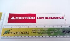 Caution Low Clearance Warning Safety Label - Part #670110