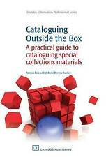 Cataloguing Outside the Box: A Practical Guide to Cataloguing Special Collection