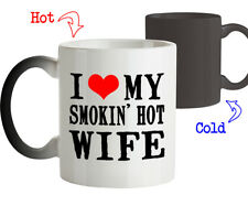 I love my Smokin' Wife-Anniversary Wedding Gifts Ideas-Color Changing Mug