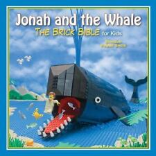 The Brick Bible for Kids: Jonah and the Whale : The Brick Bible for Kids by...