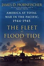 The Fleet at Flood Tide: America at Total War in the Pacific, 1944-1945 by Horn