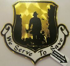 """Firefighter Decal, We Serve To Save, Fire Department, 6"""" wide,Gold Vinyl  #FD22"""