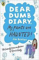 """AS NEW"" Dear Dumb Diary: My Pants are Haunted, Benton, Jim, Book"