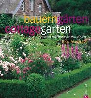 Bauerngärten - Cottagegärten von Toby Musgrave  (Gebunden) * Gartengestaltung *