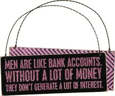 PRIMITIVE WOOD SIGN~MEN ARE LIKE BANK ACCOUNTS WITHOUT A LOT OF MONEY...~PLAQUE