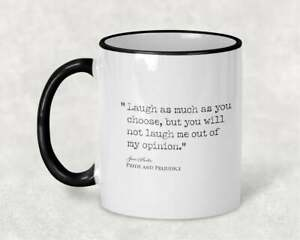 Pride and Prejudice Jane Austen Book Quote you will not laugh me mug feminist