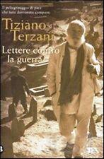 LETTERE CONTRO LA GUERRA Pacifismo Giornalismo Terzani 3°ediz. TEA 2009