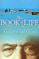 The Book of Life - One Man's Search for the Wisdom of Age - Andrew Jackson P0360