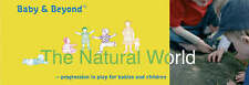 Natural World: Progression in Play for Babies and Children (Baby and Beyond),Wil